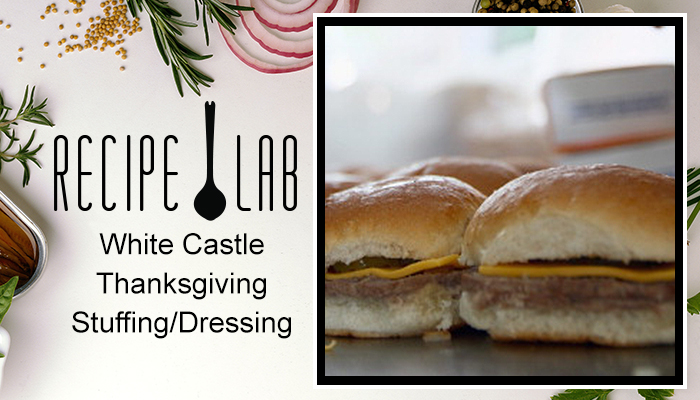 The Recipe Lab: White Castle Thanksgiving Stuffing Dressing