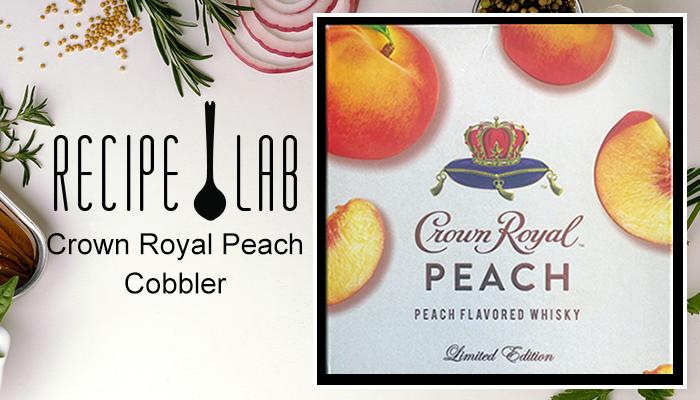 The Recipe Lab: Crown Royal Peach Cobbler
